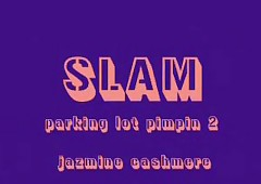 Jazmine Cashmere- Parking In the midst Pimpin